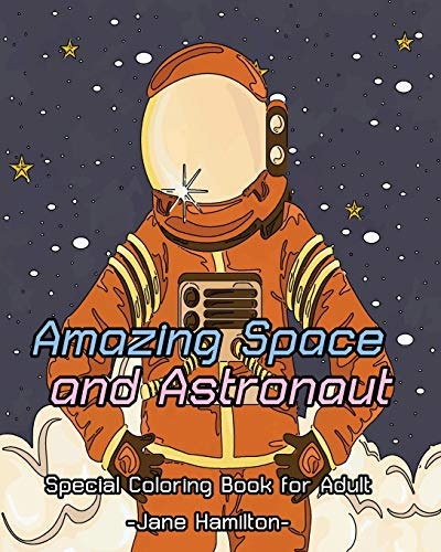 amazing-space-and-astronaut-special-coloring-book-for-adult-adult-activity-book