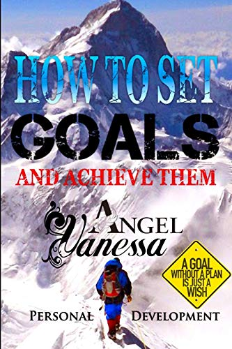 how-to-set-goals-and-achieve-them-goal-setting-self-esteem-personality-psychology-positive-thinking-personal-development-book