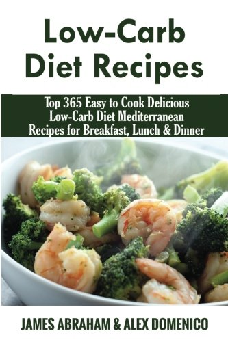 low-carb-diet-recipes-top-365-easy-to-cook-delicious-low-carb-diet-mediterranean-recipes-for-breakfast-lunch-dinner-low-carb-paleo-diet-recipes-volume-9