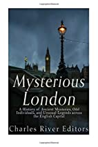 Mysterious London: A History of Ancient…