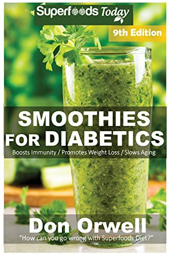 smoothies-for-diabetics-over-135-quick-easy-gluten-free-low-cholesterol-whole-foods-blender-recipes-full-of-antioxidants-phytochemicals-diabetic-weight-loss-transformation-volume-1