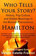 Who Tells Your Story?: History, Pop Culture,…