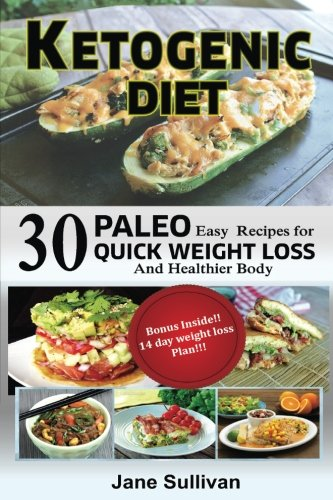 ketogenic-diet-a-ketogenic-cookbook-with-30-easy-paleo-ketogenic-recipes-for-quick-weight-loss-and-a-healthier-body