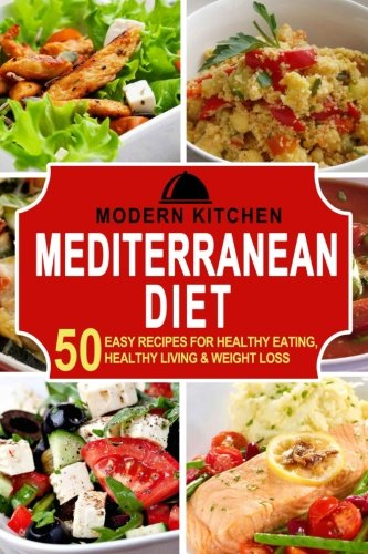 mediterranean-diet-50-easy-recipes-for-healthy-eating-healthy-living-weight-loss
