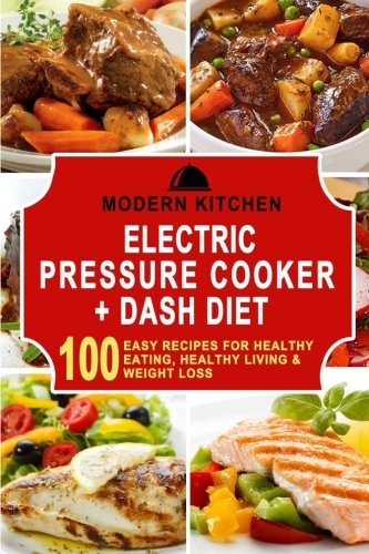 electric-pressure-cooker-dash-diet-box-set-100-easy-recipes-for-healthy-eating-healthy-living-weight-loss