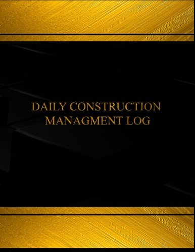 daily-construction-management-log-book-journal-125-pgs-85-x-11-inches-daily-construction-management-logbook-black-cover-x-large-centurion-logbooks-record-books
