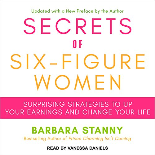 secrets-of-six-figure-women-surprising-strategies-to-up-your-earnings-and-change-your-life