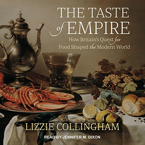 the-taste-of-empire-how-britains-quest-for-food-shaped-the-modern-world
