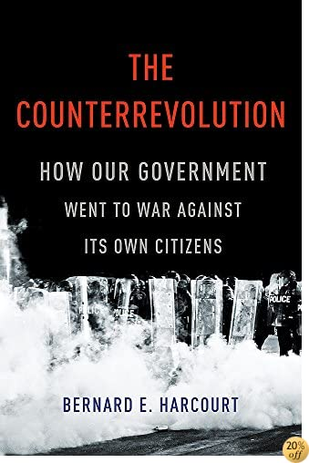 TThe Counterrevolution: How Our Government Went to War Against Its Own Citizens