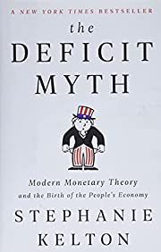 The Deficit Myth: Modern Monetary Theory and…