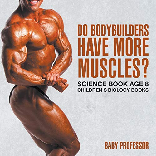 do-bodybuilders-have-more-muscles-science-book-age-8-childrens-biology-books