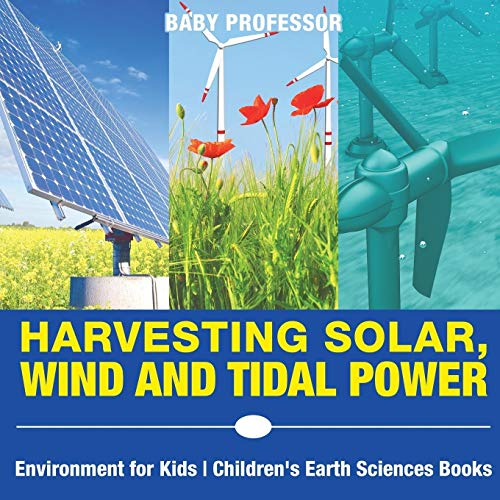 harvesting-solar-wind-and-tidal-power-environment-for-kids-childrens-earth-sciences-books