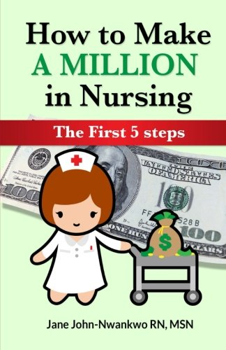 how-to-make-a-million-in-nursing-the-first-5-steps