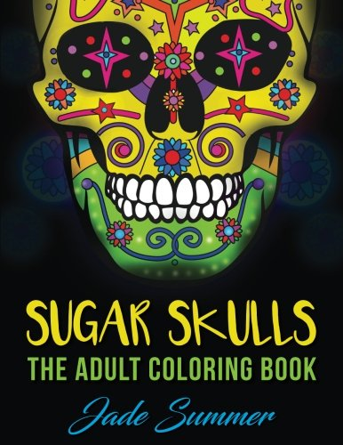 sugar-skulls-an-adult-coloring-book-with-mexican-calavera-designs-day-of-the-dead-patterns-and-inspirational-spanish-art