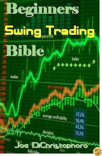 TBeginners Swing Trading Bible