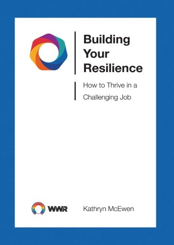 building-your-resilience-how-to-thrive-in-a-challenging-job