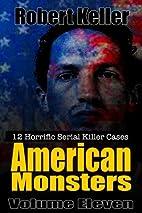True Crime: American Monsters Vol.11: 12…