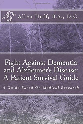 fight-against-dementia-and-alzheimers-disease-a-patient-survival-a-guide-based-on-medical-research