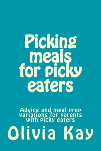 picking-meals-for-picky-eaters-advice-and-meal-prep-variations-for-parents-with-picky-eaters