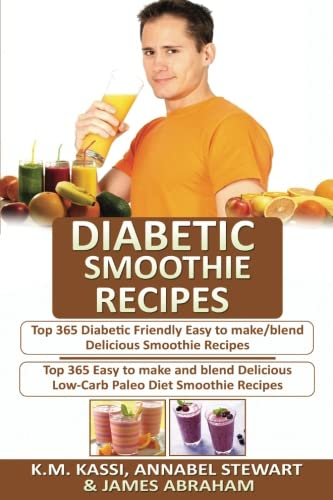 diabetic-smoothie-recipes-2-manuscripts-in-1-top-365-diabetic-friendly-delicious-smoothie-recipes-top-365-delicious-low-carb-paleo-diet-smoothie-recipes-volume-2
