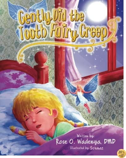 Gently Did the Tooth Fairy Creep