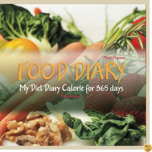 FOOD DIARY:My Diet Diary Calorie for 365 days: Food Journal : Meal Planne
