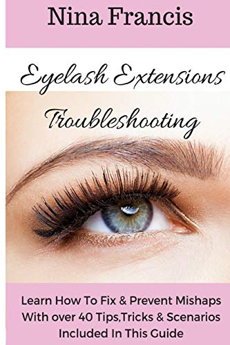 eyelash-extensions-troubleshooting-learn-how-to-fix-prevent-mishaps-with-over-40-tips-tricks-scenarios-included-in-this-guide