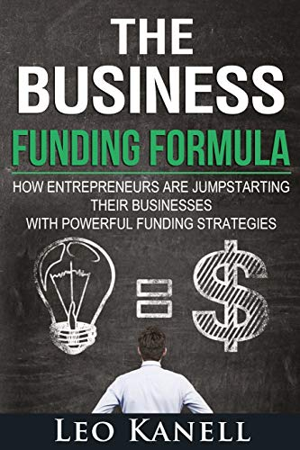 the-business-funding-formula-how-entrepreneurs-are-jump-starting-their-businesses-with-powerful-funding-strategies