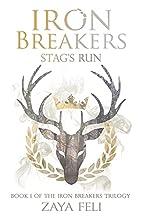 Iron Breakers: Stag's Run by Zaya Feli