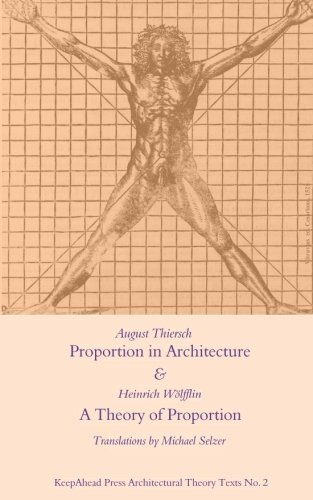 proportion-in-architecture-a-theory-of-proportion-two-essays-keepahead-press-architectural-theory-texts-volume-2