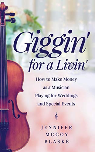giggin-for-a-livin-how-to-make-money-as-a-musician-playing-for-weddings-and-special-events