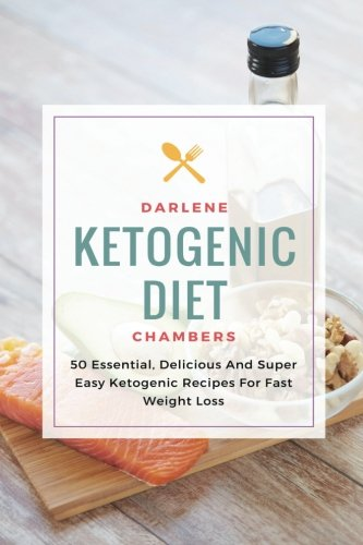 ketogenic-diet-50-essential-delicious-and-super-easy-ketogenic-recipes-for-fast-weight-loss