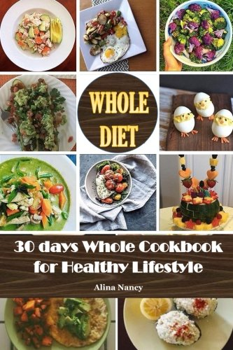 whole-diet-30-days-whole-cookbook-for-healthy-lifestylewhole30-whole-30-cookbookwhole-food-30whole-30-recipeswhole-30-diet-plan-whole-30-challengewhole-30-guide-volume-1
