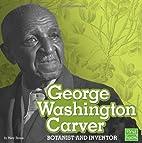George Washington Carver: Botanist and…