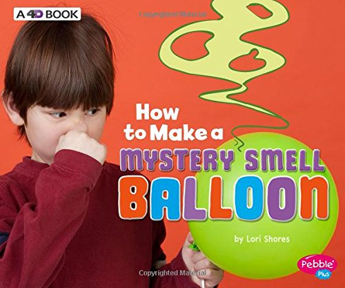 how-to-make-a-mystery-smell-balloon-a-4d-book-hands-on-science-fun