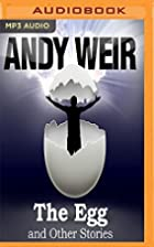 The Egg and Other Stories by Andy Weir