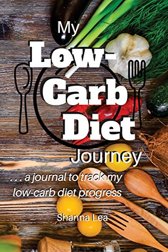my-low-carb-diet-journey-a-journal-to-track-my-low-carb-diet-progress