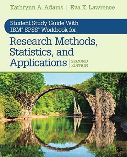 student-study-guide-with-ibm-spss-workbook-for-research-methods-statistics-and-applications-2e