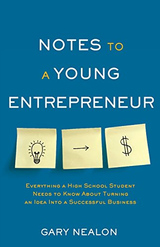 notes-to-a-young-entrepreneur-everything-a-high-school-student-needs-to-know-about-turning-an-idea-into-a-successful-business
