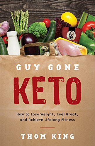 guy-gone-keto-how-to-lose-weight-feel-great-and-achieve-lifelong-fitness