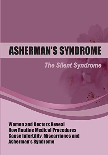 the-silent-syndrome-women-and-doctors-reveal-how-routine-medical-procedures-cause-infertility-miscarriages-and-ashermans-syndrome-compiled