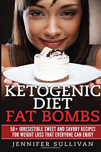 ketogenic-diet-fat-bombs-50-irresistible-sweet-and-savory-recipes-for-weight-loss-that-everyone-can-enjoy