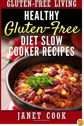Healthy Gluten-Free Diet Slow Cooker Recipes