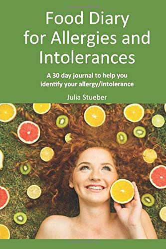 food-diary-for-allergies-and-intolerances-a-30-day-journal-to-help-you-identify-your-allergy-intolerance-eating-with-feeling-volume-4