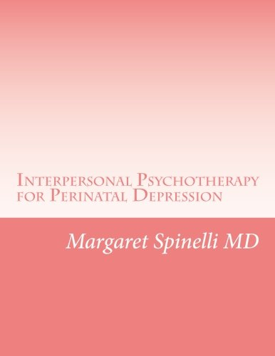 interpersonal-psychotherapy-for-perinatal-depression-a-guide-for-treating-depression-during-pregnancy-and-the-postpartum-period