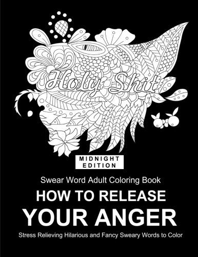 fucking-sweet-how-to-release-your-anger-adult-coloring-book-swear-words-midnight-coloring-books-for-adult