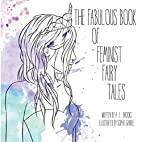The Fabulous Book of Feminist Fairy Tales by…