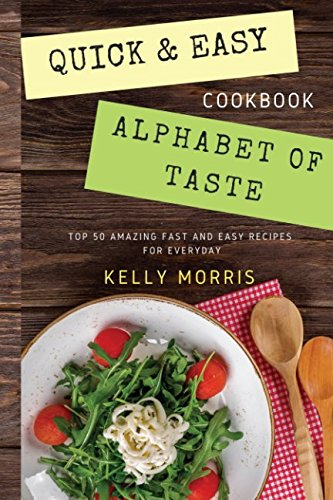 quick-and-easy-alphabet-of-taste-top-50-amazing-fast-and-easy-recipes-for-ever