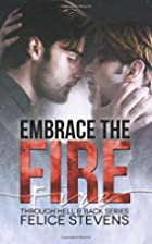 Embrace the Fire (Through Hell and Back Book…