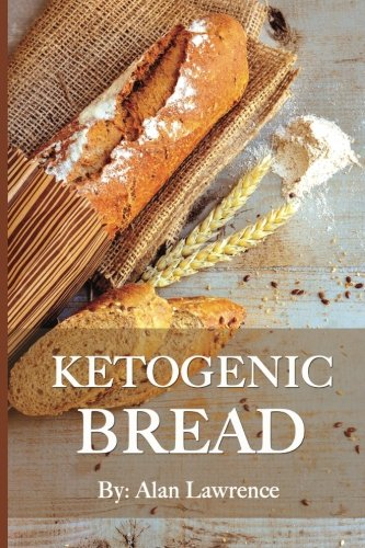ketogenic-bread-50-of-the-most-delicious-keto-bread-recipes-created-by-expert-low-carb-chef-to-curb-your-bread-cravings-ketogenic-bread-low-carb-bread-ketogenic-bread-recipes-keto-bread